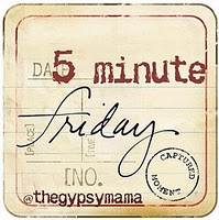 5 Minute Friday - Last